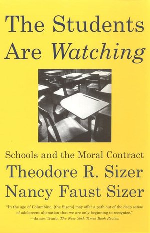 The Students Are Watching- Schools and the Moral Contract