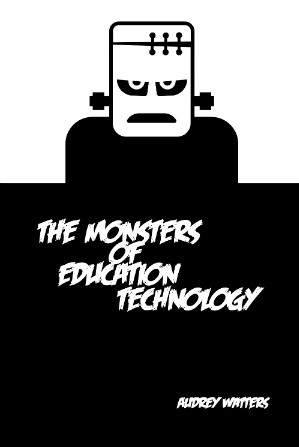 The Monsters of Education Technology